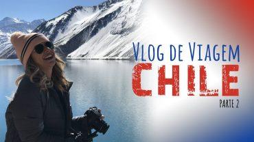Vlog de Viagem – Chile: Cajón del Maipo e Outlet em Santiago
