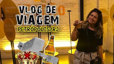 Vlog de viagem – Petrópolis: Cervejaria Bohemia, Casa de Santos Dumont, Rua Teresa